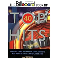 """""""Billboard"""" Book of Top 40 Hits: Complete Chart Information About America's Most Popular Songs and Artists, 1955-2003 (Billboard Book of Top 40 Hits)"""