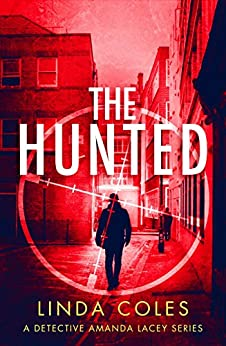 The Hunted: A Gripping Story of Vigilante Justice (Jack Rutherford and Amanda Lacey Book 3) by [Coles, Linda]
