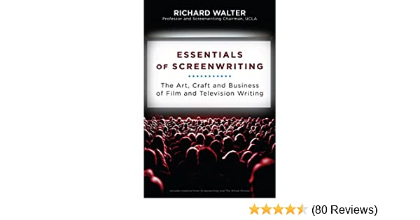 Essentials of screenwriting the art craft and business of film essentials of screenwriting the art craft and business of film and television writing kindle edition by richard walter fandeluxe Gallery