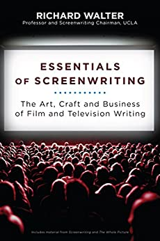 Essentials of Screenwriting: The Art, Craft, and Business of Film and Television Writing by [Walter, Richard]