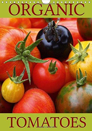 Organic Tomatoes  Wall Calendar 2015 DIN A4 Portrait   Calvendo Food
