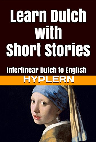 Learn dutch with short stories interlinear dutch to english learn dutch with short stories interlinear dutch to english learn dutch with interlinear stories fandeluxe Choice Image