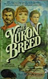 The Yukon Breed, Lee D. Willoughby, 0440098998