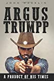 Argus Trumpp: A Product of His Times