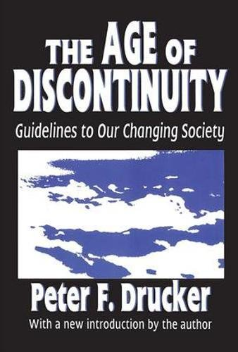 The Age Of Discontinuity by Peter Drucker