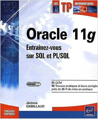 Oracle 11g - Entraînez-vous sur SQL et PL/SQL