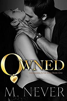 Owned (Decadence After Dark Book 1) (A Decadence after Dark Novel) by [Never, M.]