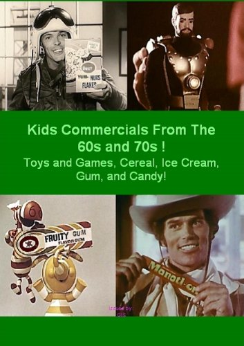 Kids Commercials From The 60s and 70s ! Toys and Games, Cereal, Ice Cream, Gum, and Candy! ()