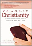 Classic Christianity, The Reverend L. A. Meade, 1462706487