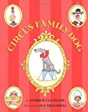 Circus Family Dog, Andrew Clements, 0547016395