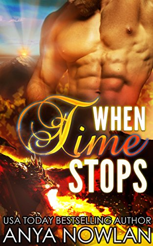 When Time Stops: Dragon Shifter Surprise Pregnancy Romance by [Nowlan, Anya]