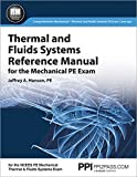 PPI Thermal and Fluids Systems Reference Manual for the Mechanical PE Exam, 1st Edition (Paperback) – A Complete Reference Manual for the NCEES PE Mechanical Thermal and Fluids Systems Exam