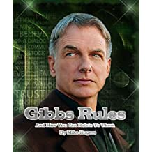 Gibbs Rules: And How You Can Relate To Them In Everyday Life