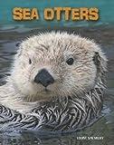 Sea Otters (Living in the Wild: Sea Mammals)