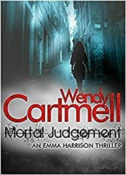 Mortal Judgement (An Emma Harrison Mystery Book 2) by [Cartmell, Wendy]