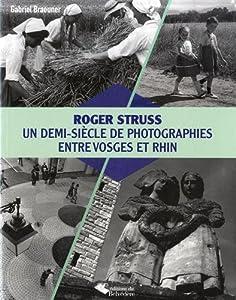 vignette de 'Un demi-siècle de photographies entre Vosges et Rhin (Roger Struss)'