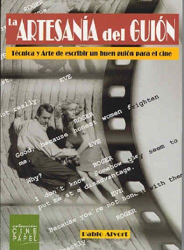 Descargar Libro Artesania Del Guion, La. Tecnica Y Arte De Escribir Un Buen Guion Pablo Alvort