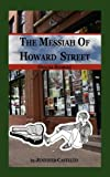The Messiah of Howard Street, Jennifer Castello, 1608080137