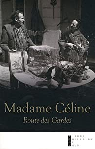 Madame Céline : Route des Gardes par David Alliot