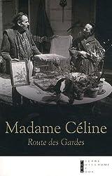 Madame Céline : Route des Gardes