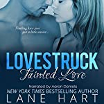 Tainted Love: A Lovestruck Novella, Book 1 | Lane Hart