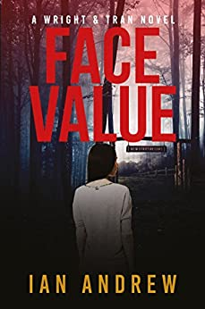 Face Value: A Wright & Tran Novel (Wright & Tran series Book 1) by [Andrew, Ian]