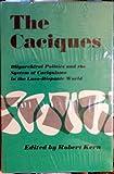 The Caciques, Robert Kern, 0826302602
