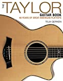 The Taylor Guitar Book: 40 Years of Great American