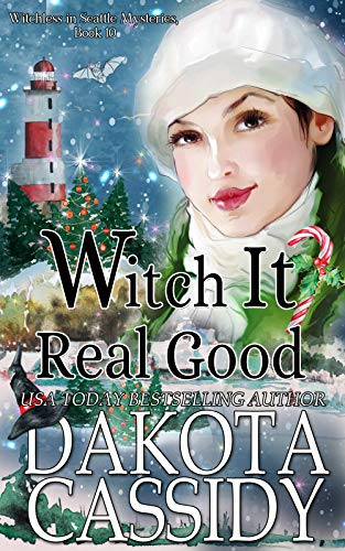 Witch It Real Good (Witchless in Seattle Book 10) by [Cassidy, Dakota]