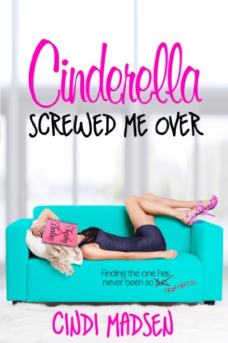 Cinderella Screwed Me Over (Entangled Select) by [Madsen, Cindi]