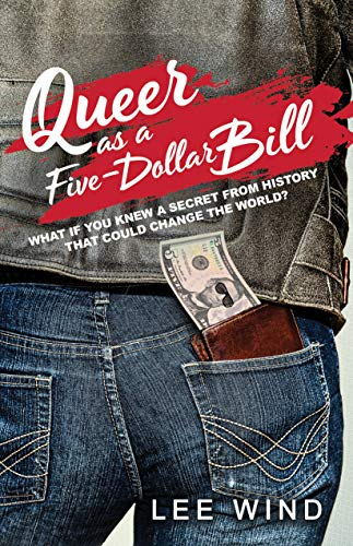 Queer as a Five-Dollar Bill for $<!---->