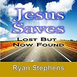 Jesus Saves: Lost but Now Found