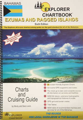 Explorer Chartbook Exumas and Ragged Islands - 6th Ed
