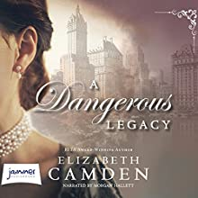 A Dangerous Legacy Audiobook by Elizabeth Camden Narrated by Morgan Hallett
