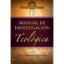 BTV # 12: Manual de investigación teológica (Biblioteca Teologica Vida) (Spanish Edition)