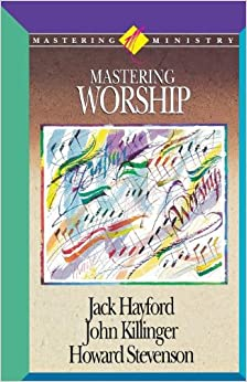Mastering Ministry: Mastering Worship (Mastering Ministry (Thomas Nelson))