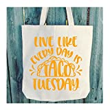 Live Like Every Day Is Taco Tuesday Tote - 6 oz Light Weight Natural Canvas - Choice of Print Color - WB116