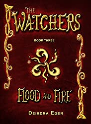 Flood and Fire (The Watchers Book 3)
