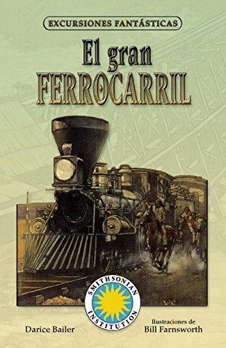 El gran ferrocarril / Railroad! (Spanish Edition) (Excursiones Fantasticas / Fantasy Field Trips)