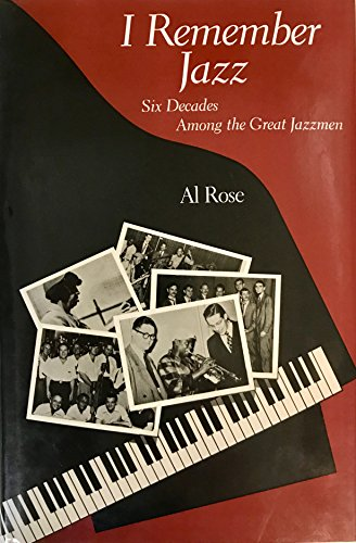 I Remember Jazz: Six Decades Among the Great Jazzmen