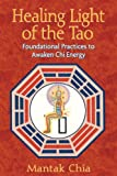 Healing Light of the Tao, Mantak Chia, 1594771138