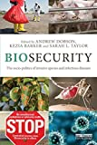 Biosecurity : The Socio-Politics of Invasive Species and Infectious Diseases, , 0415534771
