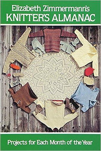 Elizabeth Zimmermanns Knitters Almanac Dover Knitting Crochet