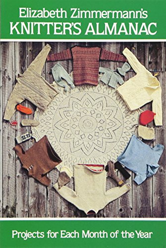 (Elizabeth Zimmermann's Knitter's Almanac (Dover Knitting, Crochet, Tatting, Lace))