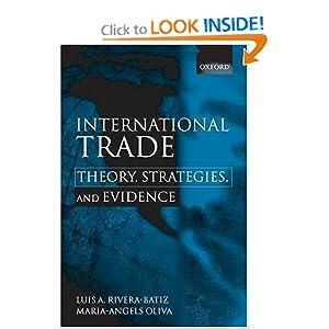 International Trade: Theory, Strategies, and Evidence Luis A. Rivera-Batiz and Maria A. Oliva