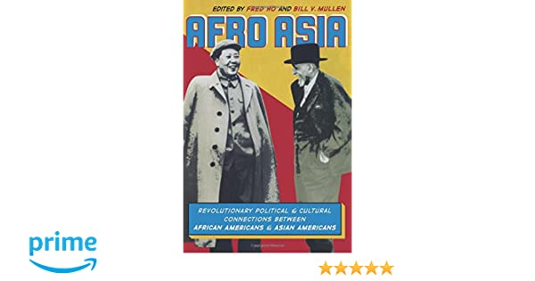 Afro asia revolutionary political and cultural connections between afro asia revolutionary political and cultural connections between african americans and asian americans fred ho bill v mullen 9780822342816 fandeluxe Image collections
