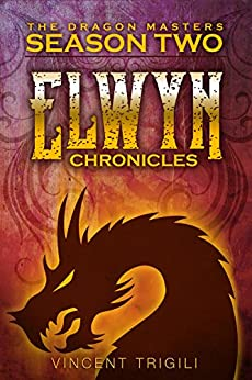 The Elwyn Chronicles (The Dragon Masters Book 3) by [Trigili, Vincent]
