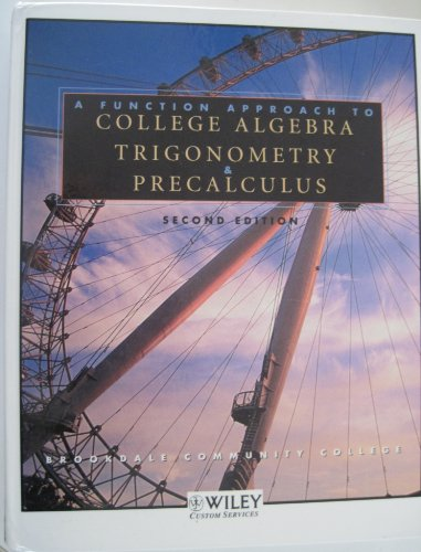 A Function Approach to College Algebra, Trigonometry, and Precalculus