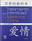 Tratamiento dela Fertilidad con Medicina China y Acupuntura, Lyttleton, Jane, 8445819321