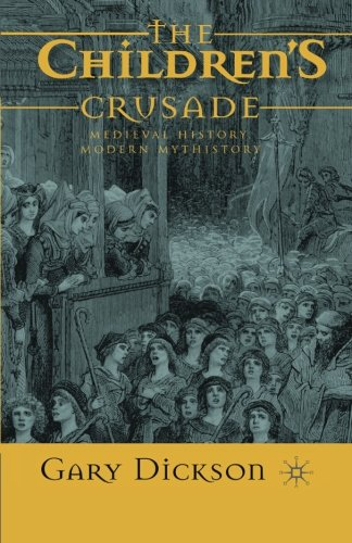 The Children's Crusade: Medieval History, Modern Mythistory